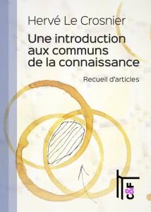 """Couverture du livre numérique """"Une introduction aux communs de la connaissance"""" par Hervé Le Crosnier"""